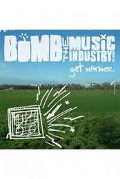 Bomb the Music Industry - Get Warmer