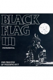 Black Flag - Process of Weeding Out