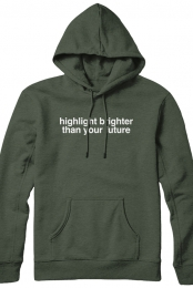 highlight brighter than your future hoodie (olive)