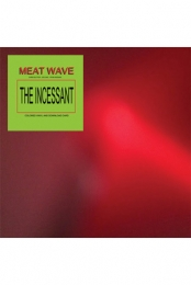 Meat Wave - The Incessant