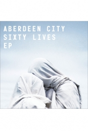 Aberdeen City - Sixty Lives EP