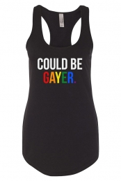 Could Be Gayer Racerback