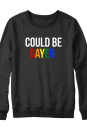 Could Be Gayer Crewneck Sweater
