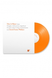 This Is Water: The Original David Foster Wallace Recording (Orange)