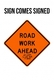 Road Work Ahead Sign - Signed