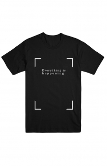 Everything is Happening Tee
