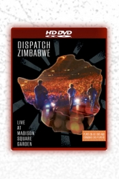 Dispatch: Zimbabwe - Live at Madison Square Garden (HD-DVD Edition)