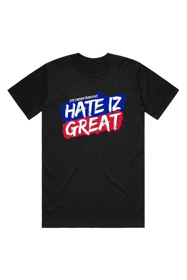 Hate Iz Great Adult Tee