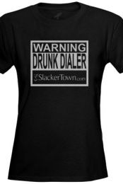 Drunk Dial Warning (Womens)