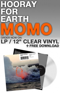 Hooray for Earth - MOMO on Clear Vinyl + FREE Instant Download