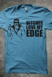 Bitches Love My Edge