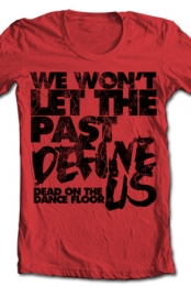We Wont Let The Past Define Us (Red)