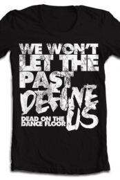 We Wont Let The Past Define Us
