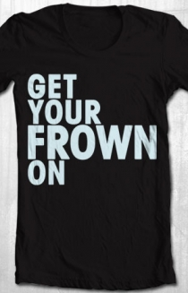 Get Your Frown On (Crew Neck)