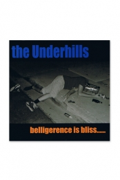 The Underhills- Belligerence Is Bliss