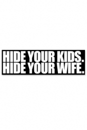 Hide Yo Kids Bumpersticker