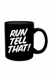 Run Tell That Mug