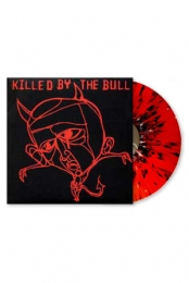 Killed by the Bull Splatter Vinyl