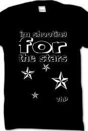 I;m shooting for the stars