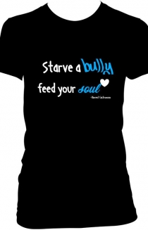 Starve a bully,feed your soul