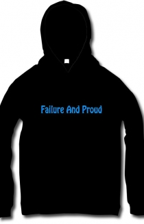 Failure and Proud