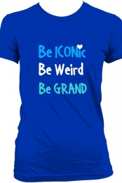 Be ICONic,Weird,GRAND!