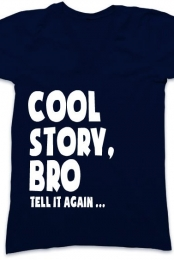 Cool story bro, tell it again