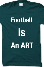 FOOTBALL IS AN ART