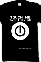 Touch Me And Turn Me On