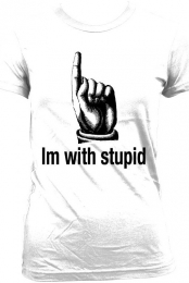 Im with stupid(women)