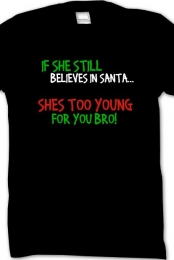 Shes Too Young For You Bro T-shirt