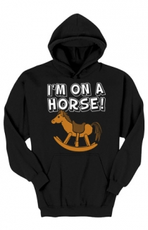 I'm on a Horse (Black Pullover)