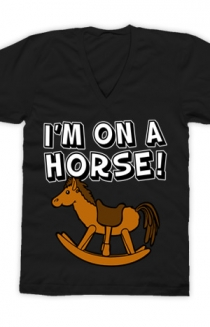 I'm on a Horse (Black V-Neck)