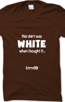 This was white... t-shirt