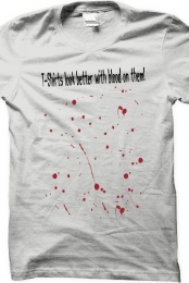 T-Shirts Look...With Blood