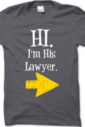 I'm His Lawyer T-Shirt