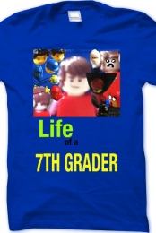LIFE AS A 7TH GRADER shirt
