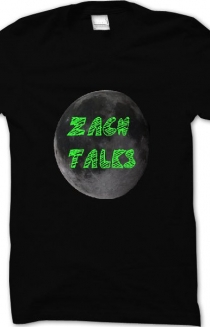 Zach Talks T-Shirts