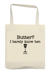 Butter? I Barely Know Her Tote Bag