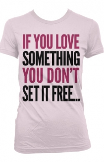 If You Love Something T-Shirt (Pink)
