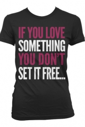 If You Love Something T-Shirt (Black)