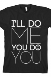 I'll Do Me You Do You Tee