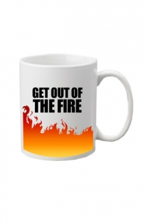 Get Out of the Fire Mug