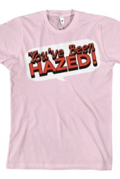You've Been Hazed (Pink)