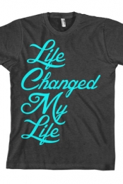 Life Changed My Life