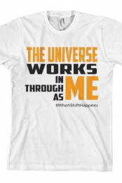 The Universe Works In Me - Mavenabilia
