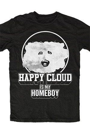 Happy Cloud Is My Homeboy