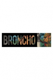 Broncho Kiss-Cut Bumper Sticker