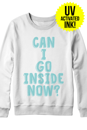 Can I Go Inside? (Solar Teal) Crewneck