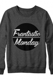 Limited Edition Frantastic Monday Crewneck